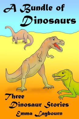 A Bundle of Dinosaurs: Three Dinosaur Stories