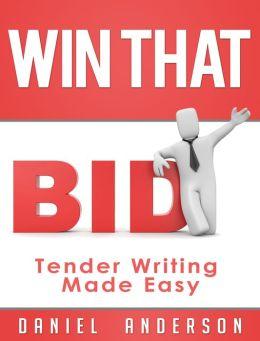 Win That Bid: Tender Writing Made Easy