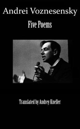 Andrei Voznesensky: Five Poems
