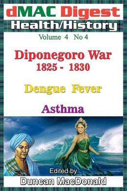 dMAC Digest: Vol 4 No 4 - Diponegoro war