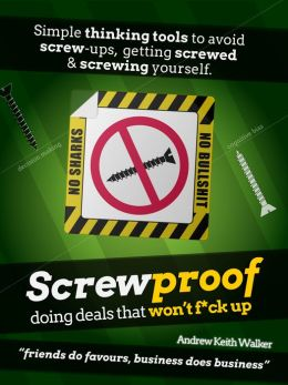 Screwproof: doing deals that won't f*ck up