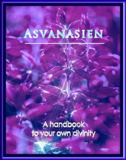 Asvanasien- A handbook to your own divinity
