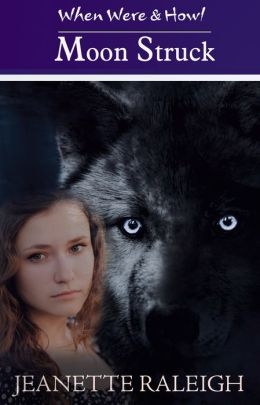 Moon Struck: When Were & Howl Book 1