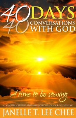 40 Days, 40 Conversations With God: A Time To Be Sowing