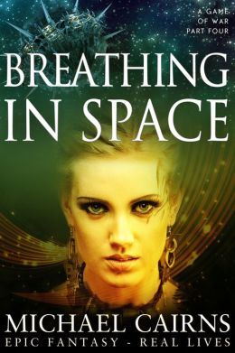 Breathing in Space (A Game of War Part Four)