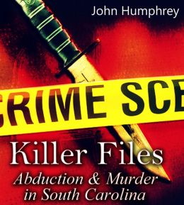 Killer Files: Abduction & Murder in South Carolina