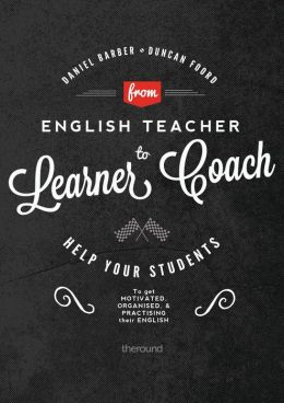 From English Teacher to Learner Coach