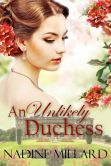 Book Cover Image. Title: An Unlikely Duchess, Author: Nadine Millard