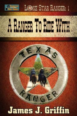Lone Star Ranger: A Ranger To Ride With