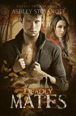 Deadly Mates (Deadly Trilogy, Book 2)