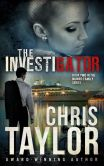 Book Cover Image. Title: The Investigator:  Book Two in the Munro Family Series, Author: Chris Taylor