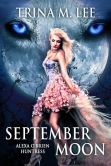 Book Cover Image. Title: September Moon (Alexa O'Brien Huntress Book 8), Author: Trina M. Lee