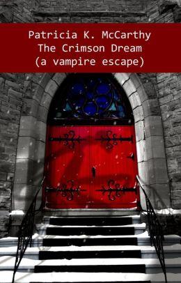 The Crimson Dream (a vampire escape)