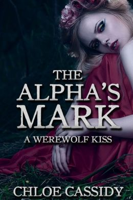 The Alpha's Mark: A Werewolf Kiss (Part One) (Paranormal Shapeshifter Erotic Romance)