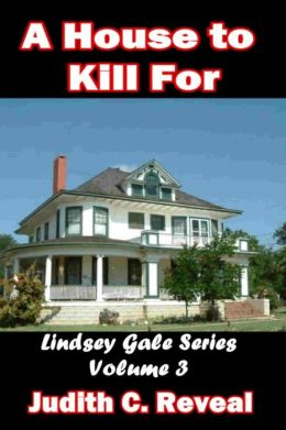 House to Kill For: LIndsey Gale Series Vol. 3