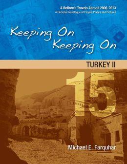 Keeping On Keeping On: 15---Turkey II