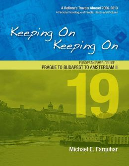 Keeping On Keeping On: 19---European River Cruise---Prague to Budapest to Amsterdam II
