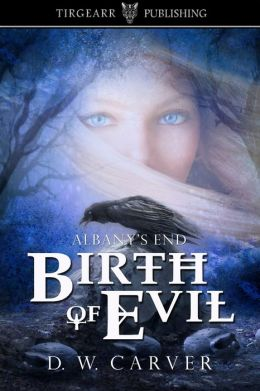 Birth of Evil (Albany's End Trilogy, book one)