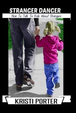 Stranger Danger: How to Talk to Kids About Strangers