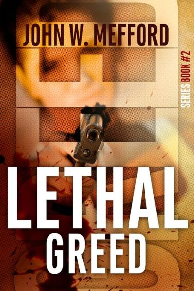 Lethal Greed (Greed Series #2)