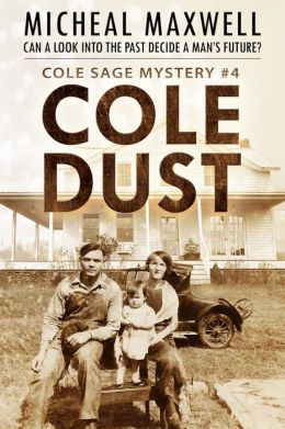 Cole Dust Cole: A Cole Sage Mystery (A Series of Mystery and Suspense Book 4) (Revised)