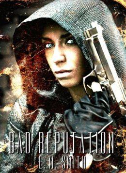 Bad Reputation (Agent Juliet #4)