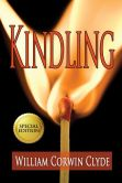 Book Cover Image. Title: Kindling:  Special Edition, Author: William Clyde