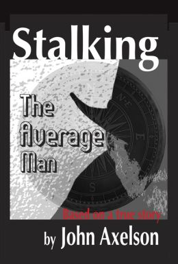 Stalking the Average Man: Fulfilling Prophecy