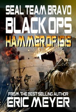 SEAL Team Bravo: Black Ops - Hammer of ISIS