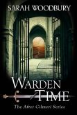 Book Cover Image. Title: Warden of Time (The After Cilmeri Series), Author: Sarah Woodbury