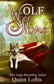 Book Cover Image. Title: Wolf of Stone, Author: Quinn Loftis