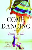 Book Cover Image. Title: Come Dancing, Author: Leslie Wells