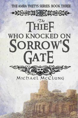 The Thief Who Knocked on Sorrow's Gate (Amra #3)