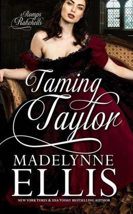 Taming Taylor (Romps & Rakehells, #3)