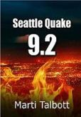 Book Cover Image. Title: Seattle Quake 9.2 (A Jackie Harlan Mystery), Author: Marti Talbott