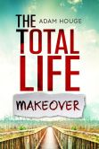 Book Cover Image. Title: Total Life Makeover Change Your Life With 2 Little Words And The Power Of Habit, Author: Adam Houge