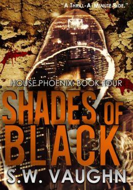 Shades of Black (House Phoenix, #4)