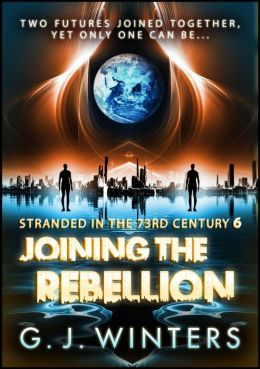 Joining the Rebellion (Stranded in the 73rd Century, #6)