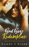 Book Cover Image. Title: Bad Boy Redemption (Bad Boy Rock Star, #3), Author: Candy J Starr