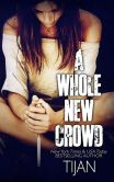 Book Cover Image. Title: A Whole New Crowd, Author: Tijan