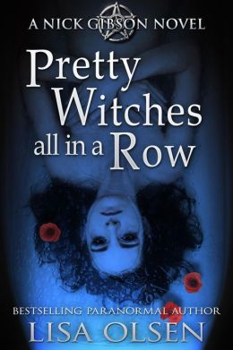 Pretty Witches all in a Row (A Nick Gibson Novel, #1)
