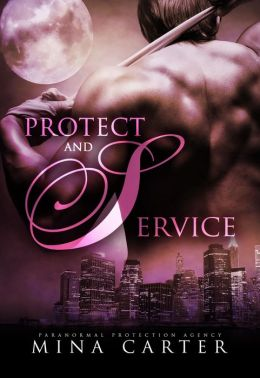 Protect and Service (Paranormal Protection Agency)