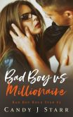 Book Cover Image. Title: Bad Boy vs Millionaire (Bad Boy Rock Star, #2), Author: Candy J Starr