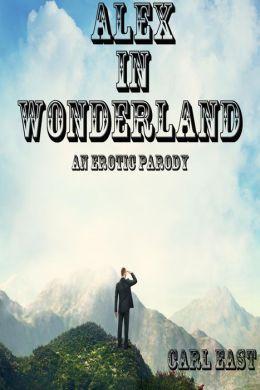 Alex in Wonderland (An Erotic Parody)