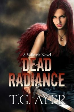 Dead Radiance (A Valkyrie Novel - Book 1)