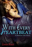 Book Cover Image. Title: With Every Heartbeat, Author: Linda Kage