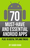 Book Cover Image. Title: 70 Must-Have & Essential Android Apps:  Plus 10 Useful Tips and Tricks, Author: Saqib Khan
