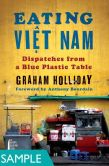 Eating Viet Nam: Dispatches from a Blue Plastic Table (FIRST CHAPTER SAMPLE)