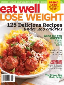 Better Homes and Gardens' Eat Well Lose Weight 2013