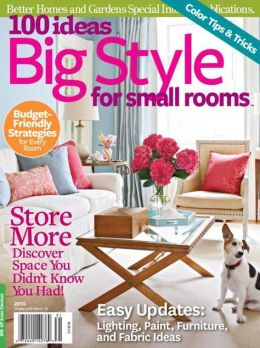 Better Homes and Gardens' 100 Ideas Big Style for Small Rooms 2013